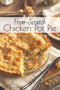 Make your own Chicken Pot Pie totally from scratch with this simple recipe. No canned condesned soups or boxed biscuit mixes in this one! #homemadepotpie #chickenpotpie